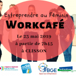 23/05/2019 - Clisson - Matinée Workcafé sur l'Entrepreneuriat Féminin